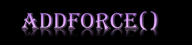 AddForce()