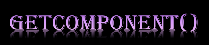 GetComponent()