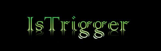 IsTrigger